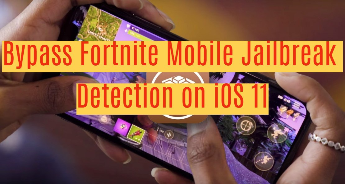 Fortnite mobile jailbreak bypass