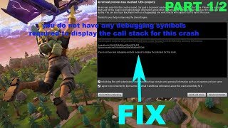 Fortnite you do not have any debugging symbols required to display the callstack for this crash